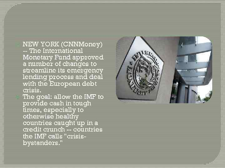 NEW YORK (CNNMoney) -- The International Monetary Fund approved a number of changes