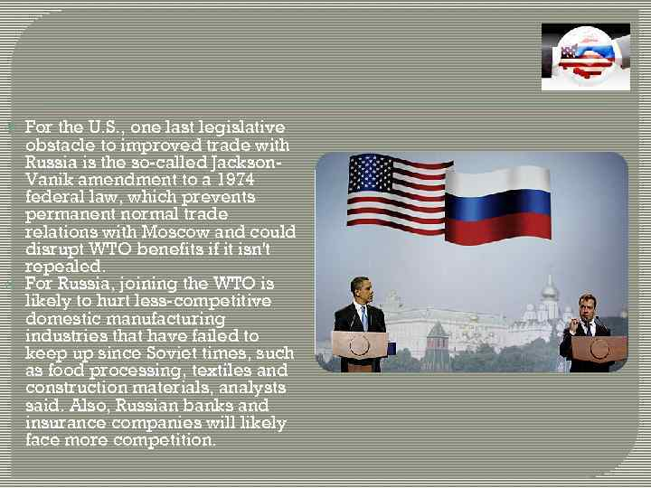 For the U. S. , one last legislative obstacle to improved trade with
