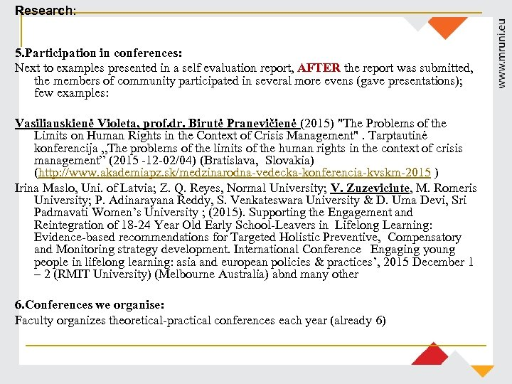 Research: 5. Participation in conferences: Next to examples presented in a self evaluation report,
