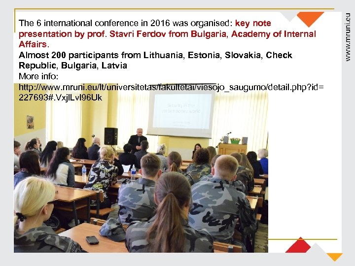 The 6 international conference in 2016 was organised: key note presentation by prof. Stavri