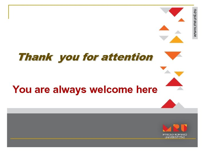 Thank you for attention You are always welcome here