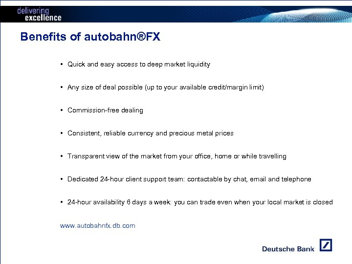 Benefits of autobahn®FX • Quick and easy access to deep market liquidity • Any
