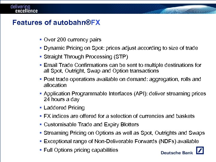 Features of autobahn®FX § Over 200 currency pairs § Dynamic Pricing on Spot: prices