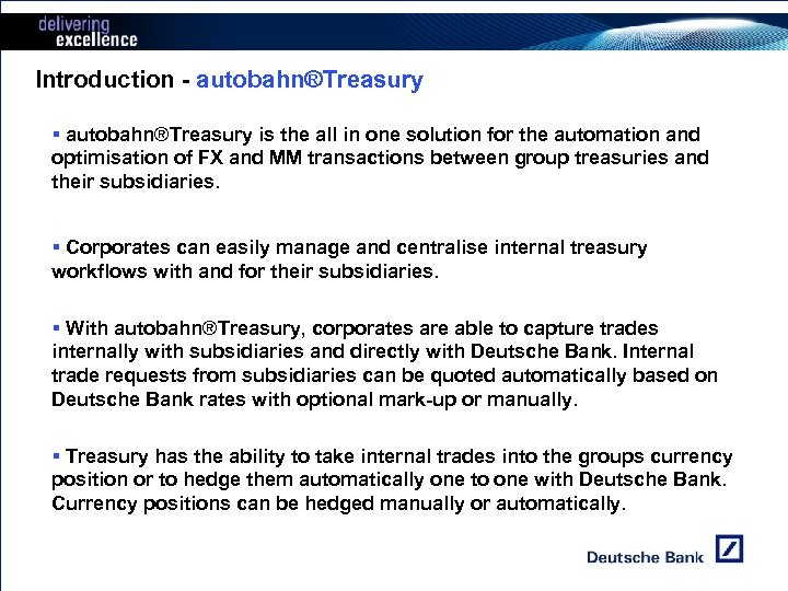 Introduction - autobahn®Treasury § autobahn®Treasury is the all in one solution for the automation