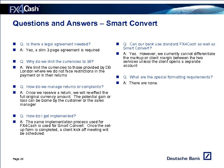 Questions and Answers – Smart Convert n Q: Is there a legal agreement needed?