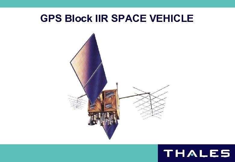 GPS Block IIR SPACE VEHICLE