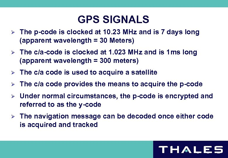 GPS SIGNALS Ø The p-code is clocked at 10. 23 MHz and is 7