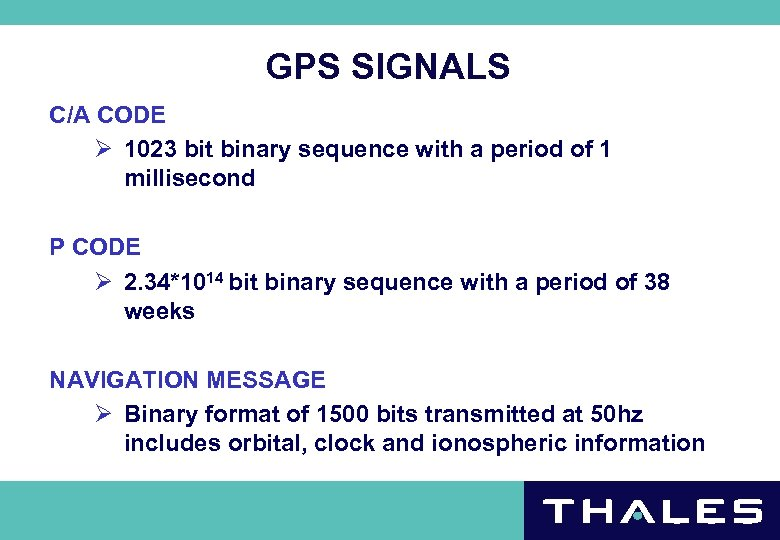 GPS SIGNALS C/A CODE Ø 1023 bit binary sequence with a period of 1