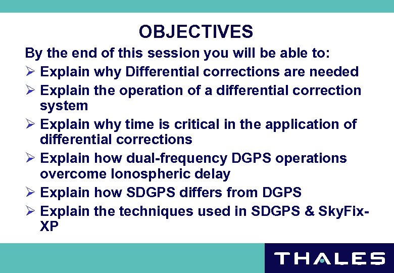 OBJECTIVES By the end of this session you will be able to: Ø Explain