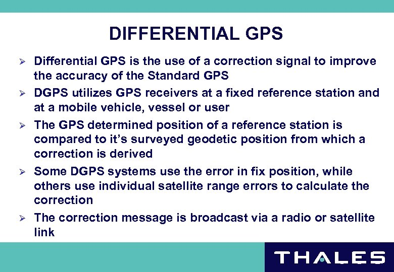 DIFFERENTIAL GPS Ø Ø Ø Differential GPS is the use of a correction signal