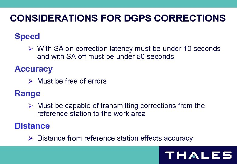 CONSIDERATIONS FOR DGPS CORRECTIONS Speed Ø With SA on correction latency must be under