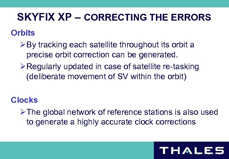 SKYFIX XP – CORRECTING THE ERRORS Orbits ØBy tracking each satellite throughout its orbit