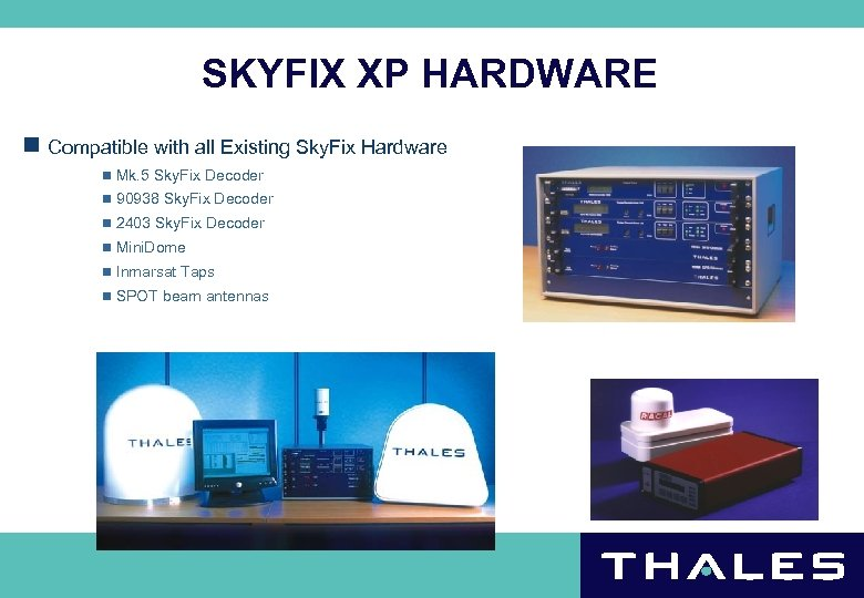 SKYFIX XP HARDWARE n Compatible with all Existing Sky. Fix Hardware n Mk. 5
