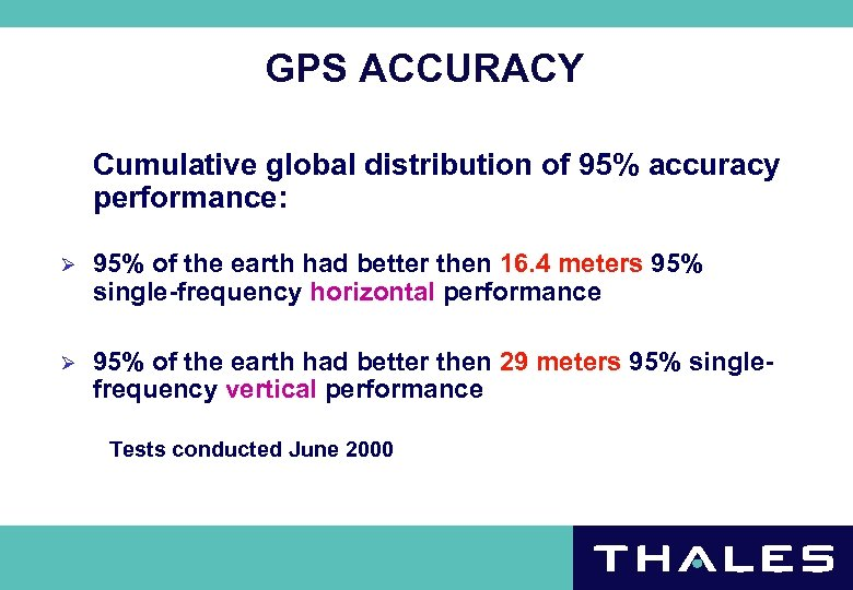 GPS ACCURACY Cumulative global distribution of 95% accuracy performance: Ø 95% of the earth
