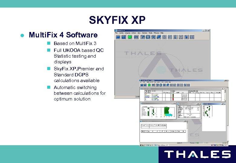 SKYFIX XP l Multi. Fix 4 Software n Based on Multi. Fix 3 n
