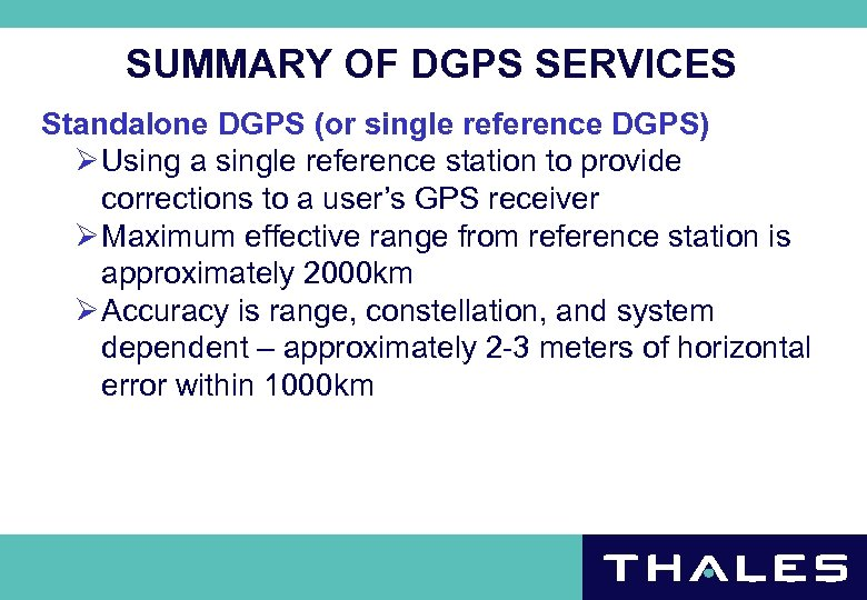 SUMMARY OF DGPS SERVICES Standalone DGPS (or single reference DGPS) Ø Using a single