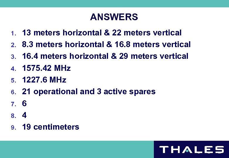 ANSWERS 1. 2. 3. 4. 5. 6. 7. 8. 9. 13 meters horizontal &