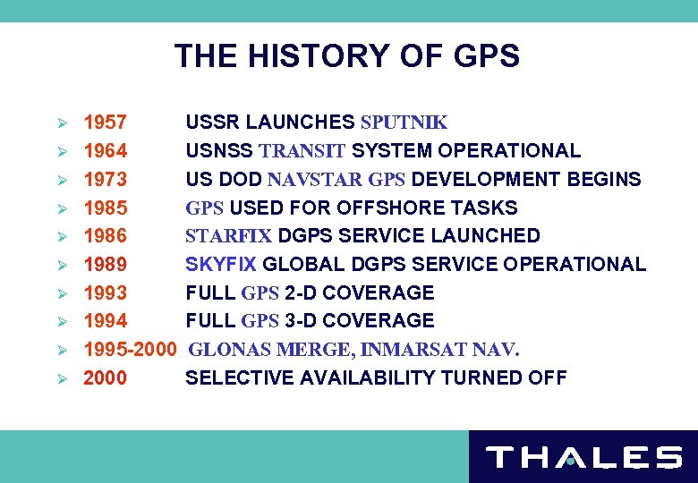 THE HISTORY OF GPS Ø Ø Ø Ø Ø 1957 1964 1973 1985 1986