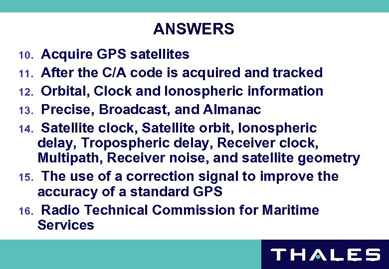 ANSWERS Acquire GPS satellites 11. After the C/A code is acquired and tracked 12.