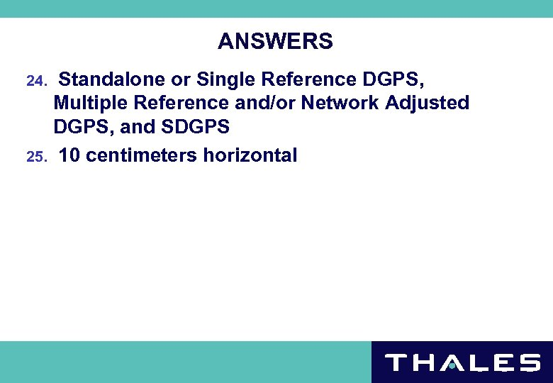ANSWERS Standalone or Single Reference DGPS, Multiple Reference and/or Network Adjusted DGPS, and SDGPS