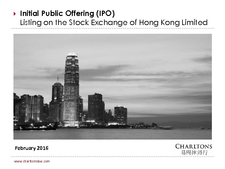 Initial Public Offering (IPO) Listing on the Stock Exchange of Hong Kong Limited