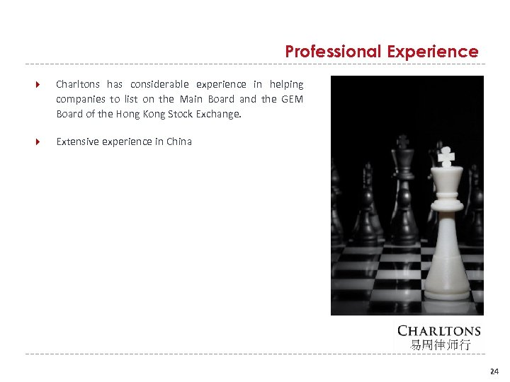Professional Experience Charltons has considerable experience in helping companies to list on the Main