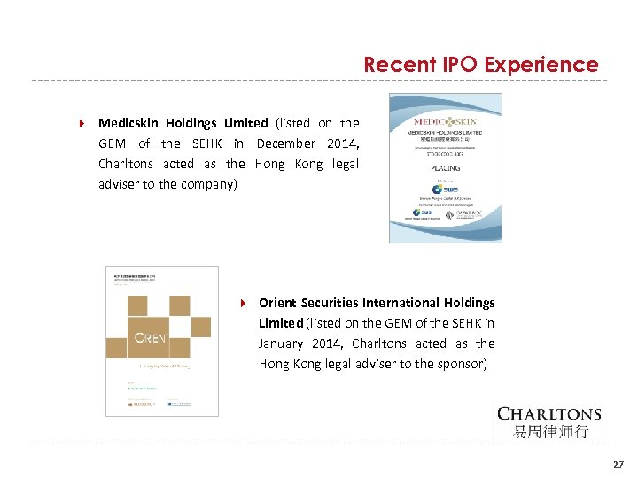 Recent IPO Experience Medicskin Holdings Limited (listed on the GEM of the SEHK in