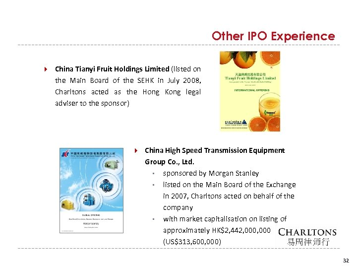Other IPO Experience China Tianyi Fruit Holdings Limited (listed on the Main Board of