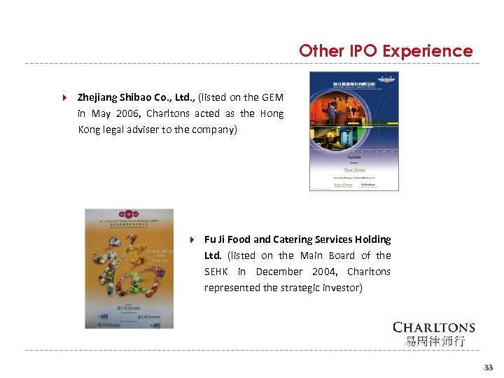 Other IPO Experience Zhejiang Shibao Co. , Ltd. , (listed on the GEM in