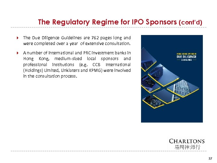 The Regulatory Regime for IPO Sponsors (cont'd) The Due Diligence Guidelines are 762 pages