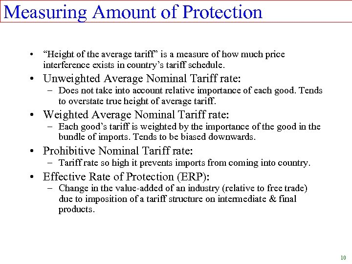 "Measuring Amount of Protection • ""Height of the average tariff"" is a measure of"