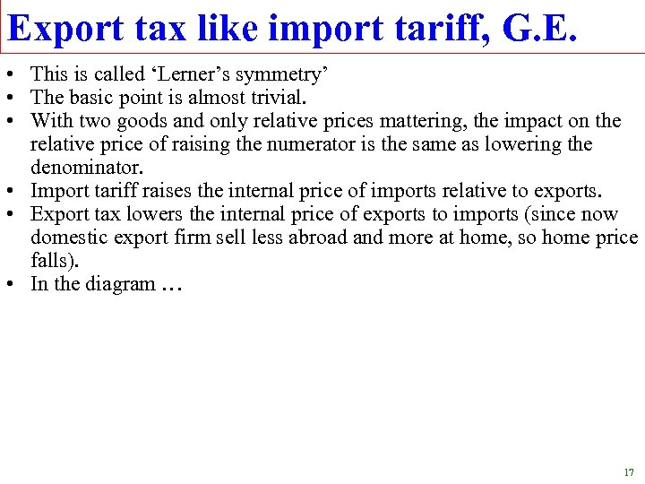 Export tax like import tariff, G. E. • This is called 'Lerner's symmetry' •