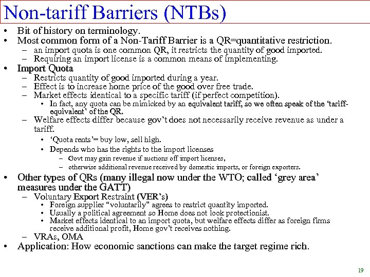 Non-tariff Barriers (NTBs) • Bit of history on terminology. • Most common form of