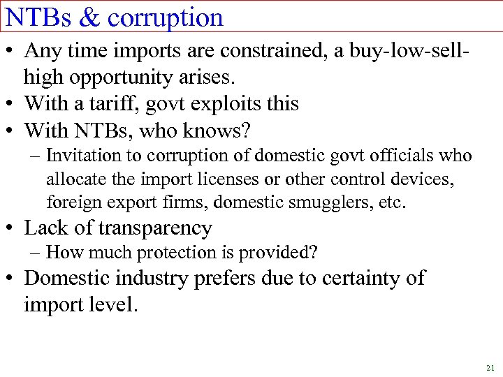 NTBs & corruption • Any time imports are constrained, a buy-low-sellhigh opportunity arises. •