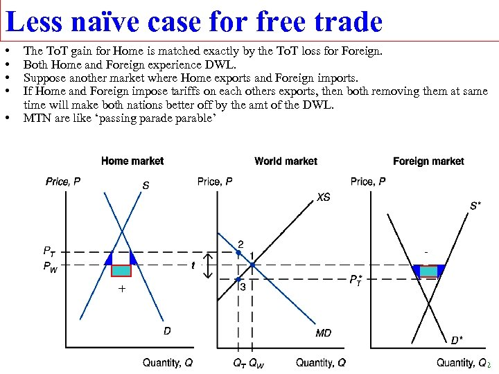 Less naïve case for free trade • • • The To. T gain for
