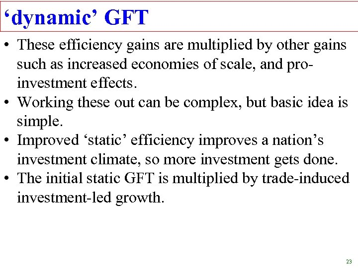 'dynamic' GFT • These efficiency gains are multiplied by other gains such as increased