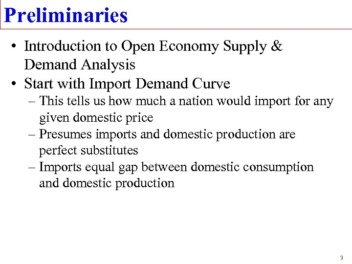 Preliminaries • Introduction to Open Economy Supply & Demand Analysis • Start with Import