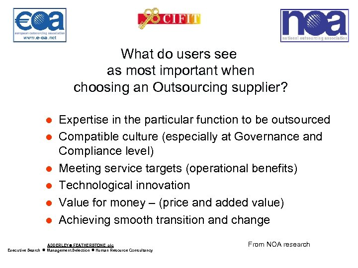 What do users see as most important when choosing an Outsourcing supplier? l l