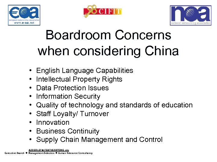Boardroom Concerns when considering China • • • English Language Capabilities Intellectual Property Rights