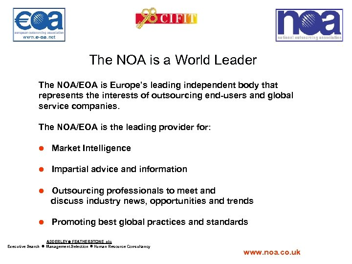 The NOA is a World Leader The NOA/EOA is Europe's leading independent body that