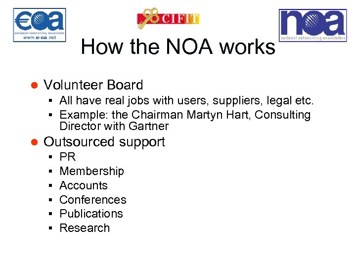 How the NOA works l Volunteer Board § All have real jobs with users,