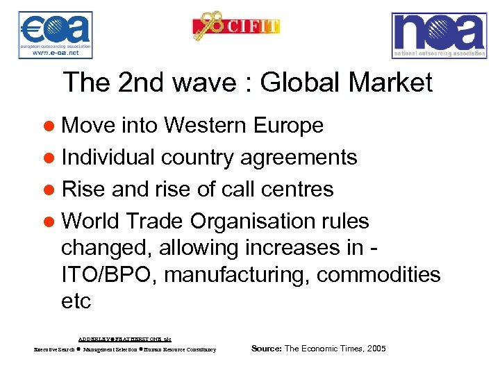 The 2 nd wave : Global Market l Move into Western Europe l Individual