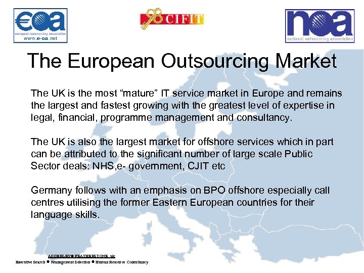 "The European Outsourcing Market The UK is the most ""mature"" IT service market in"