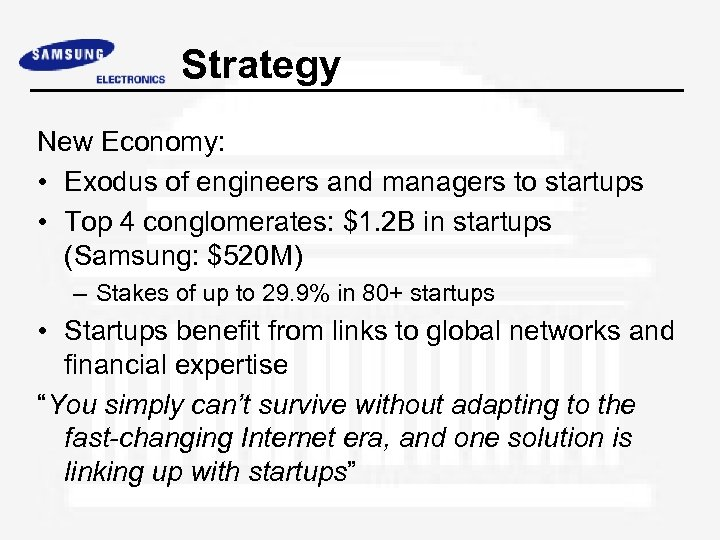 Strategy New Economy: • Exodus of engineers and managers to startups • Top 4