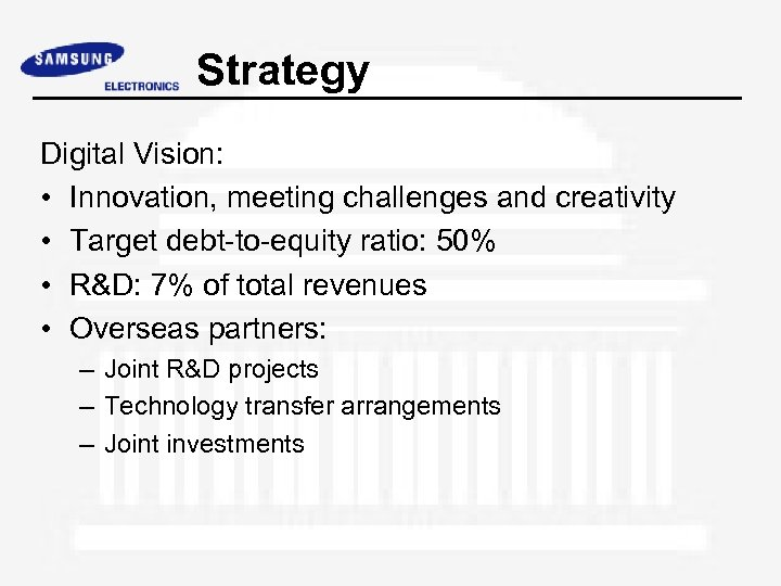 Strategy Digital Vision: • Innovation, meeting challenges and creativity • Target debt-to-equity ratio: 50%