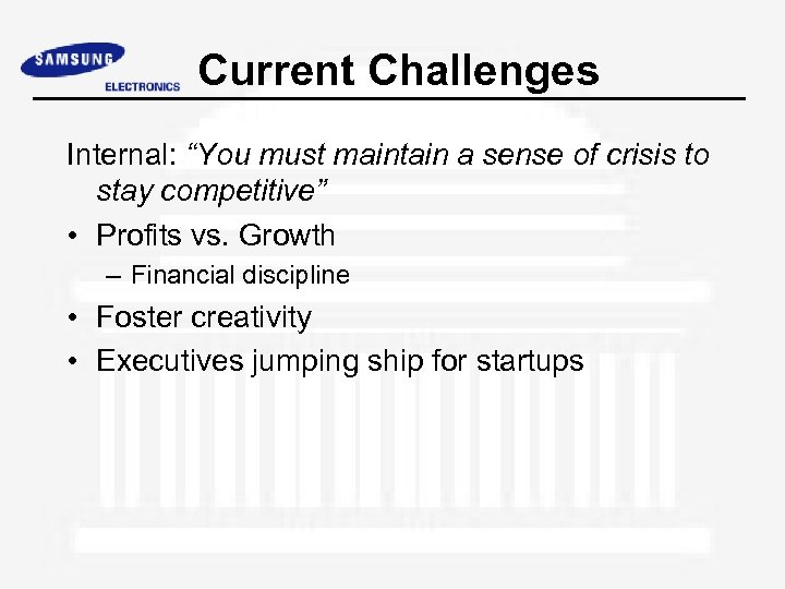 """Current Challenges Internal: """"You must maintain a sense of crisis to stay competitive"""" •"""