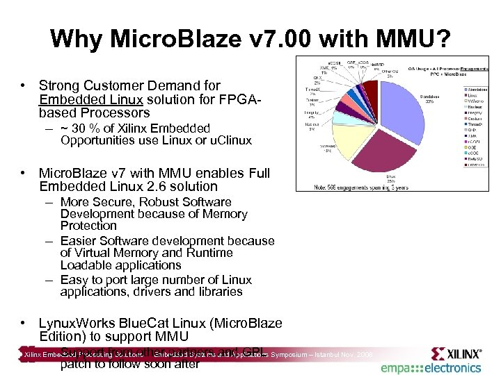 Why Micro. Blaze v 7. 00 with MMU? • Strong Customer Demand for Embedded