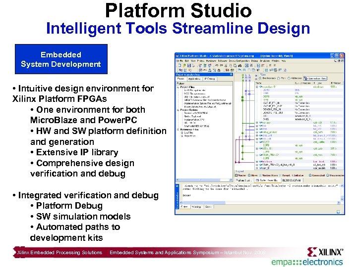 Platform Studio Intelligent Tools Streamline Design Embedded System Development • Intuitive design environment for