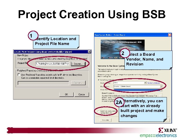 Project Creation Using BSB 1 Identify Location and Project File Name 2 Select a