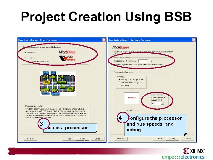 Project Creation Using BSB 3 4 Select a processor Configure the processor and bus